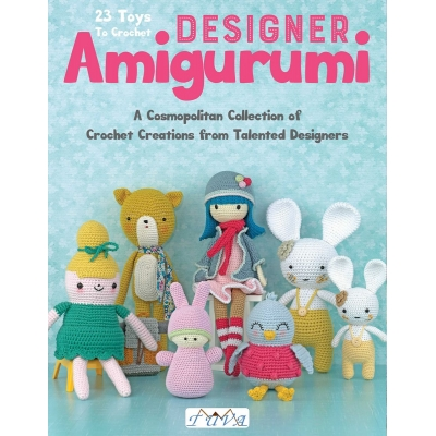 Designer Amigurumi: A Cosmopolitan Collection of Crochet Creations from Talented Designers Kitabı
