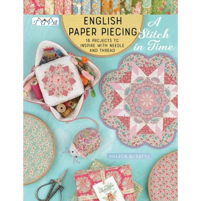 English Paper Piecing A Stitch in Time: 18 Projects to Inspire with Needle and Thread Patchwork Kitabı